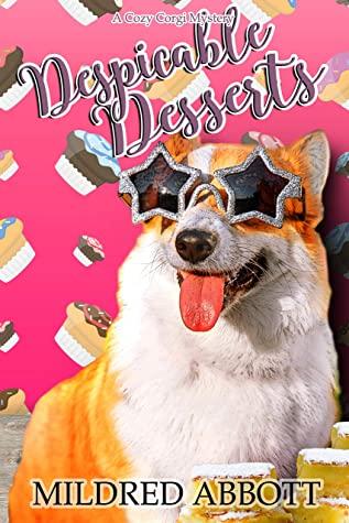 [PDF] [EPUB] Despicable Desserts (Cozy Corgi Mysteries #17) Download by Mildred Abbott