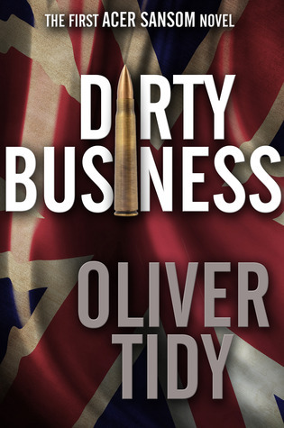 [PDF] [EPUB] Dirty Business (Acer Sansom #1) Download by Oliver Tidy