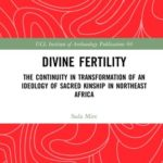 [PDF] [EPUB] Divine Fertility: The Continuity in Transformation of an Ideology of Sacred Kinship in Northeast Africa Download