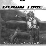 [PDF] [EPUB] Dog Fights and Down Time: Adventures of an Ace Fighter Pilot: Italy WWII Download