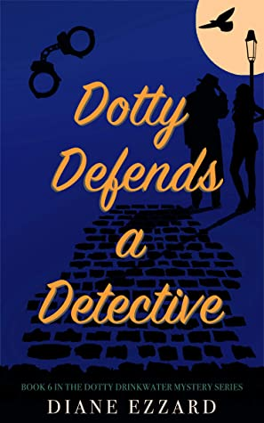 [PDF] [EPUB] Dotty Defends a Detective (Dotty Drinkwater Mystery series Book 6) Download by Diane Ezzard