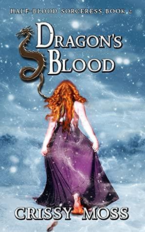 [PDF] [EPUB] Dragon's Blood: Half-Blood Sorceress 2 Download by Crissy Moss