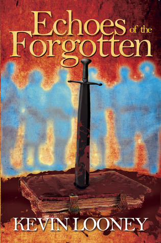 [PDF] [EPUB] Echoes of the Forgotten Download by Kevin Looney
