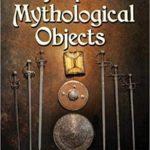 [PDF] [EPUB] Encyclopedia of Mythological Objects Download