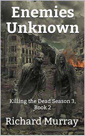 [PDF] [EPUB] Enemies Unknown (Killing the Dead #14) Download by Richard   Murray