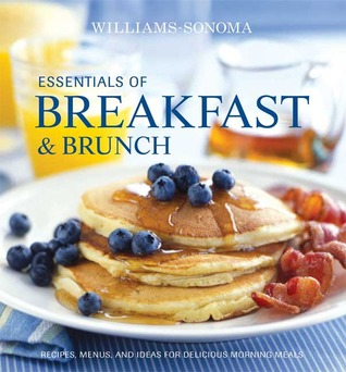 [PDF] [EPUB] Essentials of Breakfast and Brunch: Recipes, menus, and ideas for delicious morning meals Download by Georgeanne Brennan