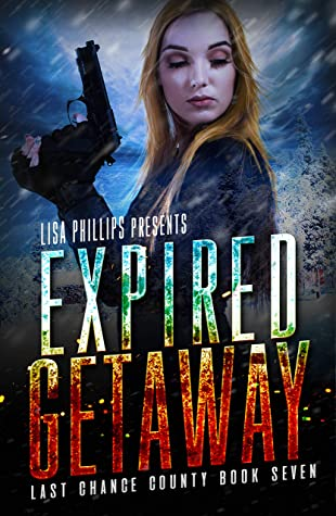 [PDF] [EPUB] Expired Getaway (Last Chance County #7) Download by Lisa     Phillips