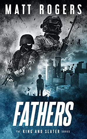 [PDF] [EPUB] Fathers: A King and Slater Thriller (The King and Slater Series Book 9) Download by Matt Rogers