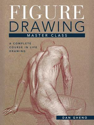 [PDF] [EPUB] Figure Drawing Master Class: Lessons in Life Drawing Download by Dan Gheno