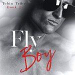 [PDF] [EPUB] Fly Boy  (Tobin Tribe, #2) Download