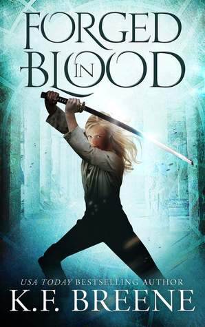 [PDF] [EPUB] Forged in Blood (The Warrior Chronicles, #0.5) Download by K.F. Breene