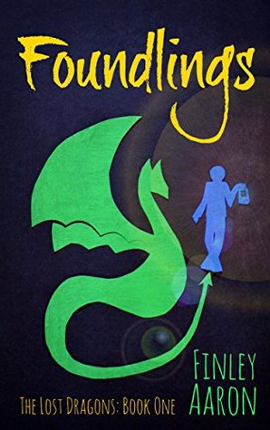 [PDF] [EPUB] Foundlings (The Lost Dragons Book 1) Download by Finley Aaron