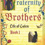 [PDF] [EPUB] Fraternity of Brothers (Life of Galen Book 1) Download