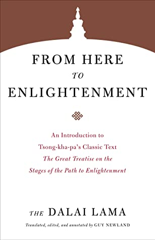 [PDF] [EPUB] From Here to Enlightenment: An Introduction to Tsong-kha-pa's Classic Text The Great Treatise on the Stages of the Path to Enlightenment (Core Teachings of Dalai Lama) Download by Dalai Lama XIV