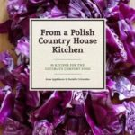 [PDF] [EPUB] From a Polish Country House Kitchen: 90 Recipes for the Ultimate Comfort Food Download