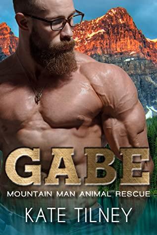 [PDF] [EPUB] Gabe (Mountain Man Animal Rescue #2) Download by Kate Tilney