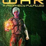 [PDF] [EPUB] Galaxy at War: A Prophecy Fulfilled Download
