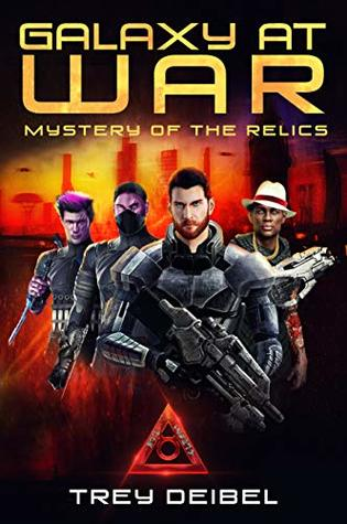 [PDF] [EPUB] Galaxy at War: Mystery of the Relics Download by Trey Deibel