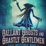 [PDF] [EPUB] Gallant Ghosts and Ghastly Gentleman Download