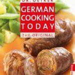[PDF] [EPUB] German Cooking Today: The Original Download