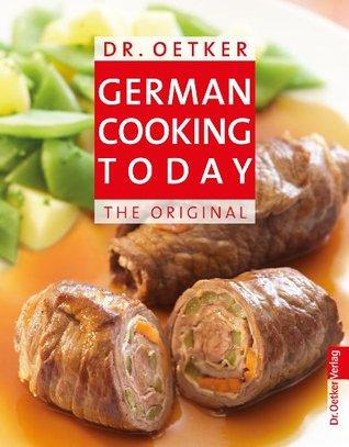 [PDF] [EPUB] German Cooking Today: The Original Download by Dr. Oetker
