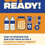 [PDF] [EPUB] Get Ready!: How to Prepare for and Stay Safe after a Pacific Northwest Earthquake Download