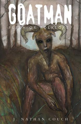 [PDF] [EPUB] Goatman: Flesh or Folklore? Download by J. Nathan Couch