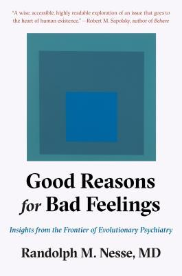 [PDF] [EPUB] Good Reasons for Bad Feelings: Insights from the Frontier of Evolutionary Psychiatry Download by Randolph M. Nesse