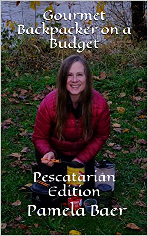 [PDF] [EPUB] Gourmet Backpacker on a Budget: Pescatarian Edition Download by Pamela Baer