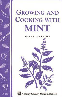 [PDF] [EPUB] Growing and Cooking with Mint: Storey's Country Wisdom Bulletin A-145 Download by Glenn Andrews