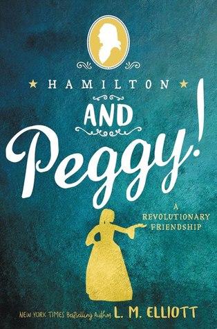 [PDF] [EPUB] Hamilton and Peggy!: A Revolutionary Friendship Download by L.M. Elliott