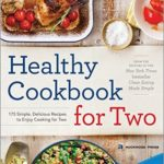 [PDF] [EPUB] Healthy Cookbook for Two: 175 Simple, Delicious Recipes to Enjoy Cooking for Two Download
