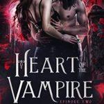 [PDF] [EPUB] Heart of the Vampire: Episode 2 Download