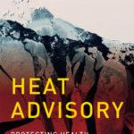 [PDF] [EPUB] Heat Advisory: Protecting Health on a Warming Planet Download