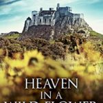 [PDF] [EPUB] Heaven In A Wild Flower: Tale Of An Anglo-Saxon Leatherworker On Lindisfarne (Saint Cuthbert Trilogy Book 1) Download