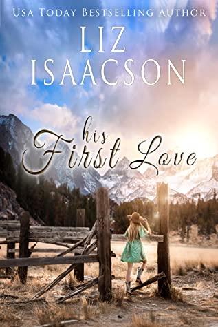 [PDF] [EPUB] His First Love (Ivory Peaks #1) Download by Liz Isaacson
