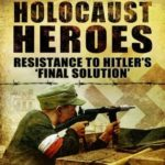[PDF] [EPUB] Holocaust Heroes: Resistance to Hitler's Final Solution Download