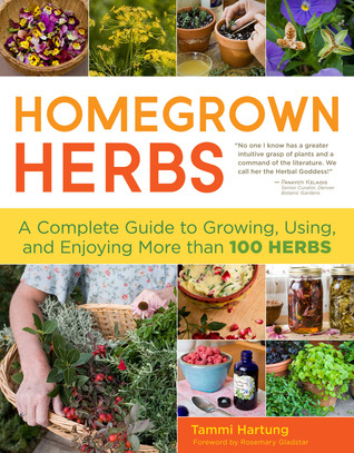 [PDF] [EPUB] Homegrown Herbs: Gardening Techniques, Recipes, and Remedies for Growing and Using 101 Herbs Download by Tammi Hartung