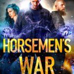 [PDF] [EPUB] Horsemen's War (The Rebellion Chronicles, #3) Download
