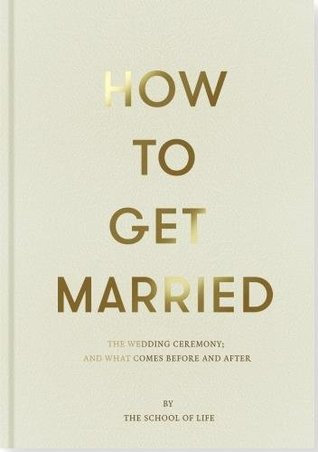 [PDF] [EPUB] How to Get Married Download by The School of Life