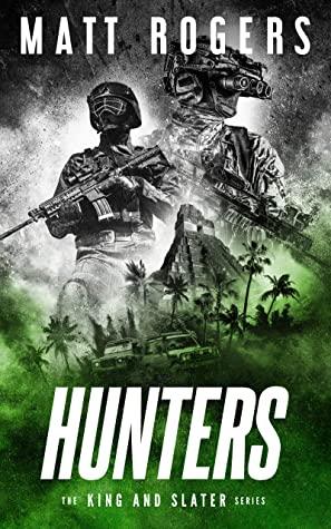 [PDF] [EPUB] Hunters (King and Slater #8) Download by Matt   Rogers