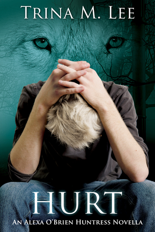 [PDF] [EPUB] Hurt (Alexa O'Brien, Huntress #10.5) Download by Trina M. Lee