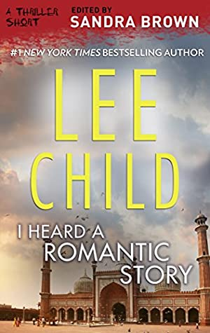 [PDF] [EPUB] I Heard a Romantic Story (Thriller 3: Love Is Murder Book 1) Download by Lee Child