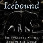 [PDF] [EPUB] Icebound: Shipwrecked at the Edge of the World Download