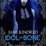[PDF] [EPUB] Idol of Bone (Looking Glass Gods, #1) Download