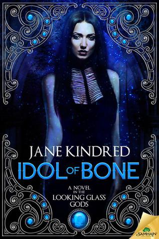 [PDF] [EPUB] Idol of Bone (Looking Glass Gods, #1) Download by Jane Kindred