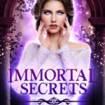 [PDF] [EPUB] Immortal Secrets (Royal Glass Hearts, #1) Download