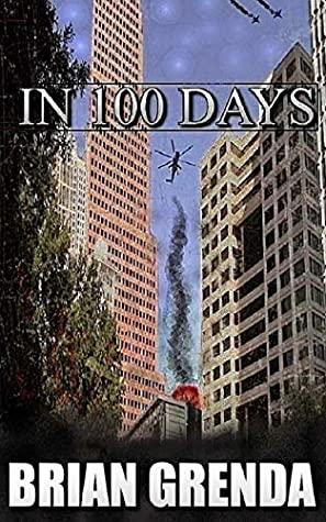 [PDF] [EPUB] In 100 Days Download by Brian Grenda