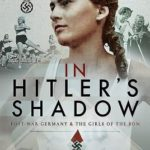 [PDF] [EPUB] In Hitler's Shadow: Post-War Germany and the Girls of the BDM Download