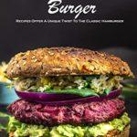 [PDF] [EPUB] Incredible Burger: Recipes Offer A Unique Twist To The Classic Hamburger: Fast Food Recipes Book Download